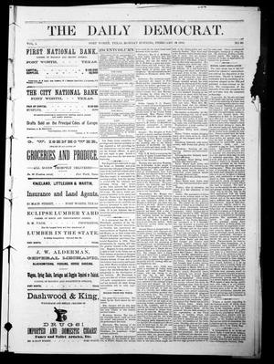 Primary view of The Daily Democrat. (Fort Worth, Tex.), Vol. 1, No. 83, Ed. 1 Monday, February 19, 1883