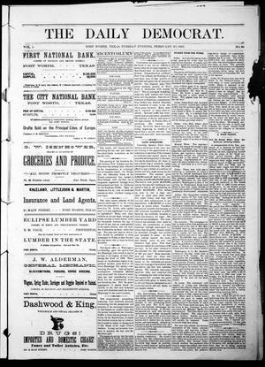 Primary view of object titled 'The Daily Democrat. (Fort Worth, Tex.), Vol. 1, No. 84, Ed. 1 Tuesday, February 20, 1883'.