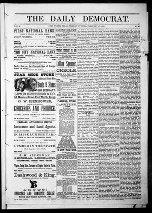 Primary view of object titled 'The Daily Democrat. (Fort Worth, Tex.), Vol. 1, No. 90, Ed. 1 Tuesday, February 27, 1883'.