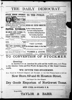 Primary view of object titled 'The Daily Democrat. (Fort Worth, Tex.), Vol. 1, No. 98, Ed. 1 Thursday, March 8, 1883'.