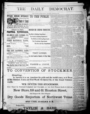 Primary view of object titled 'The Daily Democrat. (Fort Worth, Tex.), Vol. 1, No. [99], Ed. 1 Friday, March 9, 1883'.