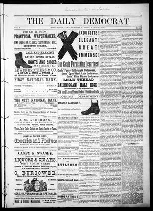 Primary view of object titled 'The Daily Democrat. (Fort Worth, Tex.), Vol. 1, No. 108, Ed. 1 Tuesday, March 20, 1883'.