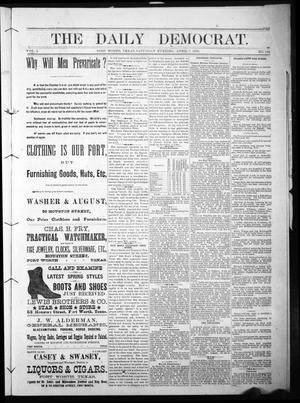 Primary view of object titled 'The Daily Democrat. (Fort Worth, Tex.), Vol. 1, No. 124, Ed. 1 Saturday, April 7, 1883'.