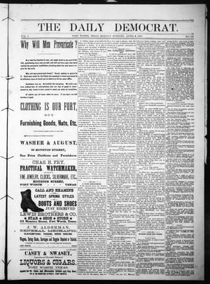 Primary view of object titled 'The Daily Democrat. (Fort Worth, Tex.), Vol. 1, No. 125, Ed. 1 Monday, April 9, 1883'.