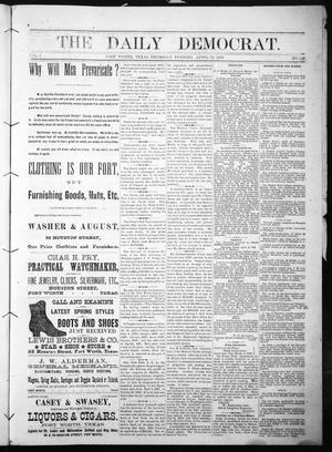 Primary view of object titled 'The Daily Democrat. (Fort Worth, Tex.), Vol. 1, No. 128, Ed. 1 Thursday, April 12, 1883'.