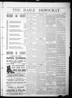Primary view of object titled 'The Daily Democrat. (Fort Worth, Tex.), Vol. 1, No. 129, Ed. 1 Friday, April 13, 1883'.