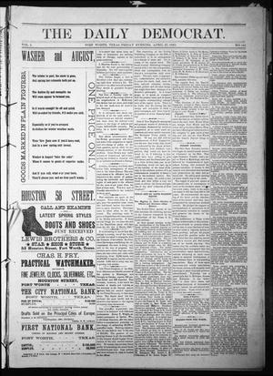 Primary view of object titled 'The Daily Democrat. (Fort Worth, Tex.), Vol. 1, No. 141, Ed. 1 Friday, April 27, 1883'.