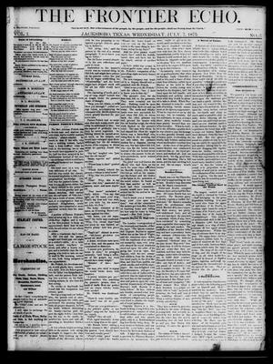 Primary view of object titled 'The Frontier Echo (Jacksboro, Tex.), Vol. 1, No. 2, Ed. 1 Wednesday, July 7, 1875'.