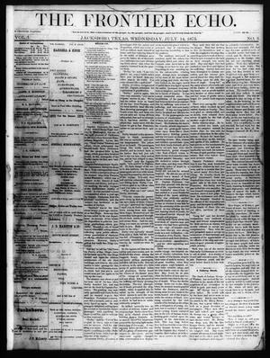Primary view of object titled 'The Frontier Echo (Jacksboro, Tex.), Vol. 1, No. 3, Ed. 1 Wednesday, July 14, 1875'.