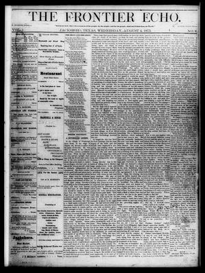 Primary view of object titled 'The Frontier Echo (Jacksboro, Tex.), Vol. 1, No. 6, Ed. 1 Wednesday, August 4, 1875'.