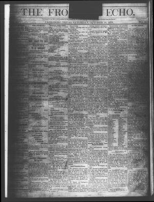 Primary view of object titled 'The Frontier Echo (Jacksboro, Tex.), Vol. 1, No. 15, Ed. 1 Saturday, October 16, 1875'.