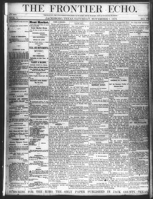 The Frontier Echo (Jacksboro, Tex.), Vol. 1, No. 18, Ed. 1 Saturday, November 6, 1875