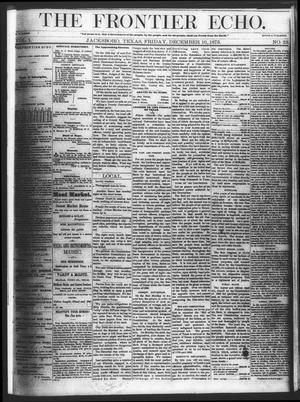 Primary view of object titled 'The Frontier Echo (Jacksboro, Tex.), Vol. 1, No. 23, Ed. 1 Friday, December 10, 1875'.