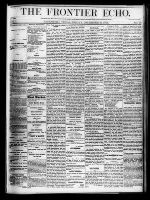 Primary view of object titled 'The Frontier Echo (Jacksboro, Tex.), Vol. 1, No. 26, Ed. 1 Friday, December 31, 1875'.