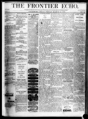Primary view of object titled 'The Frontier Echo (Jacksboro, Tex.), Vol. 1, No. 36, Ed. 1 Friday, March 10, 1876'.