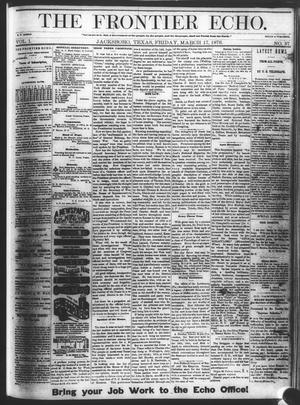 Primary view of object titled 'The Frontier Echo (Jacksboro, Tex.), Vol. 1, No. 37, Ed. 1 Friday, March 17, 1876'.