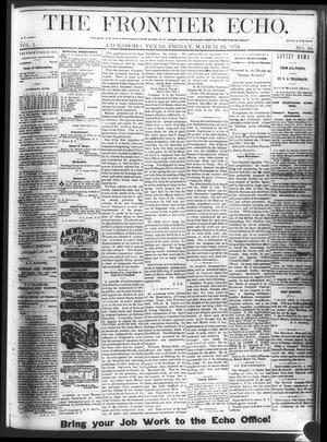 Primary view of object titled 'The Frontier Echo (Jacksboro, Tex.), Vol. 1, No. 38, Ed. 1 Friday, March 24, 1876'.