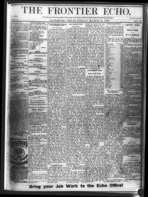 Primary view of object titled 'The Frontier Echo (Jacksboro, Tex.), Vol. 1, No. 39, Ed. 1 Friday, March 31, 1876'.