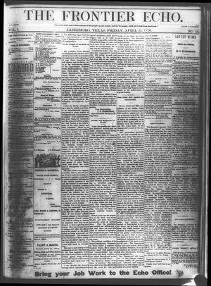 Primary view of object titled 'The Frontier Echo (Jacksboro, Tex.), Vol. 1, No. 42, Ed. 1 Friday, April 21, 1876'.