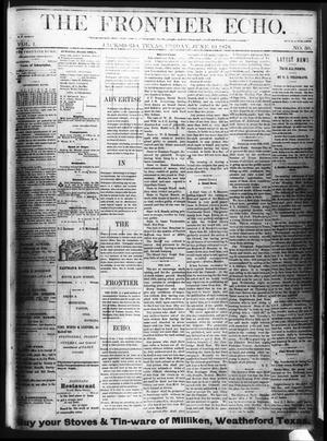 Primary view of object titled 'The Frontier Echo (Jacksboro, Tex.), Vol. 1, No. 50, Ed. 1 Friday, June 16, 1876'.