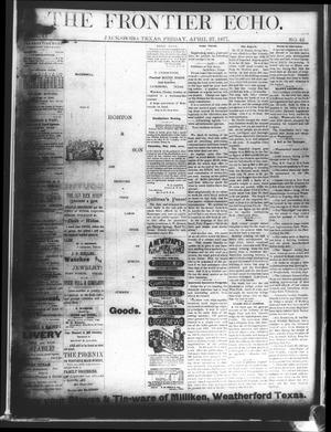 Primary view of object titled 'The Frontier Echo (Jacksboro, Tex.), Vol. 2, No. 42, Ed. 1 Friday, April 27, 1877'.