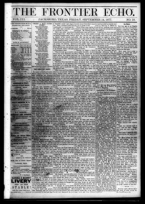 Primary view of object titled 'The Frontier Echo (Jacksboro, Tex.), Vol. 3, No. 10, Ed. 1 Friday, September 14, 1877'.