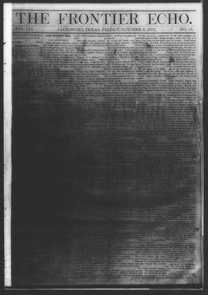 Primary view of object titled 'The Frontier Echo (Jacksboro, Tex.), Vol. 3, No. 13, Ed. 1 Friday, October 5, 1877'.
