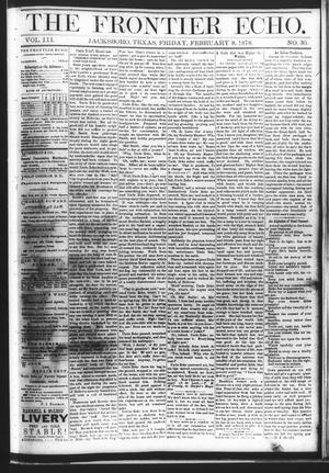 Primary view of object titled 'The Frontier Echo (Jacksboro, Tex.), Vol. 3, No. 30, Ed. 1 Friday, February 8, 1878'.