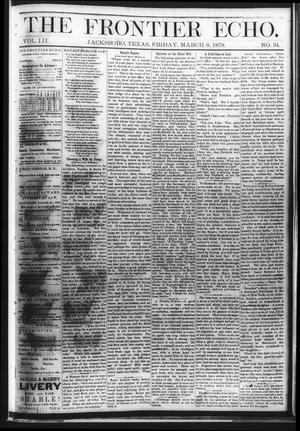 Primary view of object titled 'The Frontier Echo (Jacksboro, Tex.), Vol. 3, No. 34, Ed. 1 Friday, March 8, 1878'.