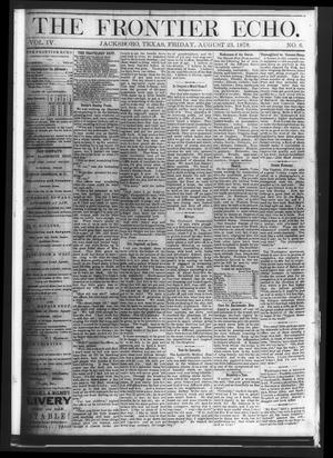 Primary view of object titled 'The Frontier Echo (Jacksboro, Tex.), Vol. 4, No. 6, Ed. 1 Friday, August 23, 1878'.
