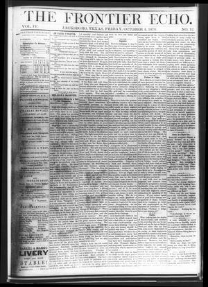 Primary view of object titled 'The Frontier Echo (Jacksboro, Tex.), Vol. 4, No. 12, Ed. 1 Friday, October 4, 1878'.
