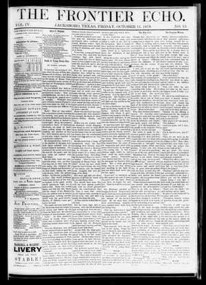 Primary view of object titled 'The Frontier Echo (Jacksboro, Tex.), Vol. 4, No. 13, Ed. 1 Friday, October 11, 1878'.