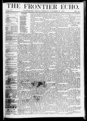Primary view of object titled 'The Frontier Echo (Jacksboro, Tex.), Vol. 4, No. 14, Ed. 1 Friday, October 18, 1878'.