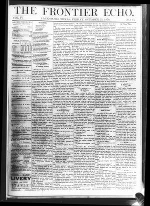 Primary view of object titled 'The Frontier Echo (Jacksboro, Tex.), Vol. 4, No. 15, Ed. 1 Friday, October 25, 1878'.