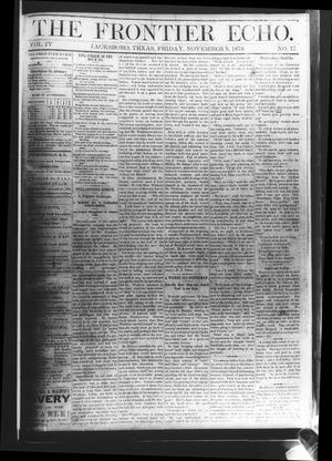 Primary view of object titled 'The Frontier Echo (Jacksboro, Tex.), Vol. 4, No. 17, Ed. 1 Friday, November 8, 1878'.