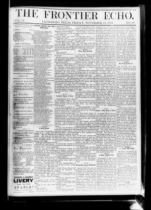 Primary view of object titled 'The Frontier Echo (Jacksboro, Tex.), Vol. 4, No. 18, Ed. 1 Friday, November 15, 1878'.