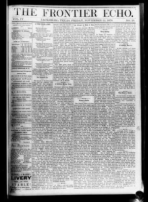Primary view of object titled 'The Frontier Echo (Jacksboro, Tex.), Vol. 4, No. 19, Ed. 1 Friday, November 22, 1878'.