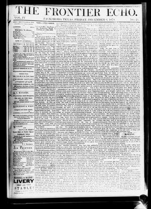 Primary view of object titled 'The Frontier Echo (Jacksboro, Tex.), Vol. 4, No. 21, Ed. 1 Friday, December 6, 1878'.