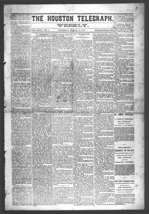 Primary view of object titled 'The Houston Telegraph (Houston, Tex.), Vol. 36, No. 1, Ed. 1 Thursday, March 31, 1870'.