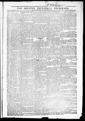 Primary view of object titled 'The Houston Tri-Weekly Telegraph (Houston, Tex.), Vol. 30, No. 166, Ed. 1 Wednesday, November 9, 1864'.