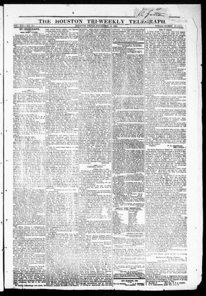 Primary view of object titled 'The Houston Tri-Weekly Telegraph (Houston, Tex.), Vol. 30, No. 167, Ed. 1 Friday, November 11, 1864'.