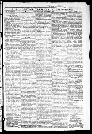 Primary view of object titled 'The Houston Tri-Weekly Telegraph (Houston, Tex.), Vol. 30, No. 183, Ed. 1 Friday, December 16, 1864'.