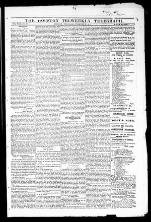 Primary view of object titled 'The Houston Tri-Weekly Telegraph (Houston, Tex.), Vol. 30, No. 206, Ed. 1 Wednesday, February 8, 1865'.