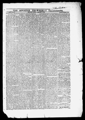 Primary view of object titled 'The Houston Tri-Weekly Telegraph (Houston, Tex.), Vol. 80, No. 212, Ed. 1 Monday, February 20, 1865'.
