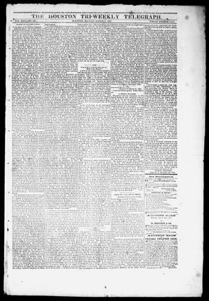 Primary view of object titled 'The Houston Tri-Weekly Telegraph (Houston, Tex.), Vol. 30, No. 148, Ed. 1 Monday, March 6, 1865'.
