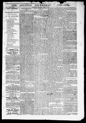 Primary view of object titled 'The Houston Tri-Weekly Telegraph (Houston, Tex.), Vol. 31, No. 4, Ed. 1 Monday, April 3, 1865'.