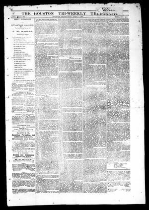 Primary view of object titled 'The Houston Tri-Weekly Telegraph (Houston, Tex.), Vol. 31, No. 5, Ed. 1 Wednesday, April 5, 1865'.