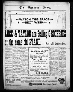 The Seymour News (Seymour, Tex.), Vol. 10, No. 17, Ed. 1 Friday, March 3, 1899
