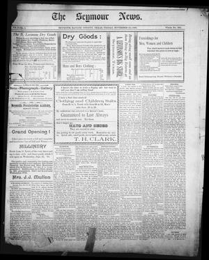 Primary view of object titled 'The Seymour News (Seymour, Tex.), Vol. 11, No. 1, Ed. 1 Friday, November 10, 1899'.