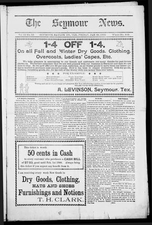 Primary view of object titled 'The Seymour News (Seymour, Tex.), Vol. 11, No. 10, Ed. 1 Friday, January 26, 1900'.